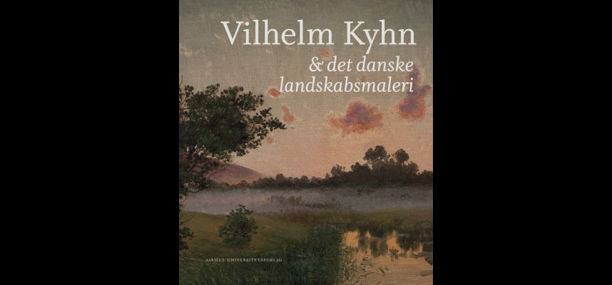 Anmeldelse af Vilhelm Kyhn &amp; det danske landskab