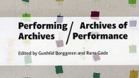 Anmeldelse af Performing Archives / Archives of Performance