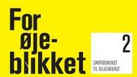 Anmeldelse af For øjeblikket 2 – Samtidskunst til billedkunst.