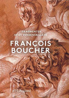 François Boucher: Fragmenter af et verdensbillede Redaktion: Louise Birch Sørensen og Mads Damsbo. Holte: Gl. Holtegaard, 2013. 311 sider.