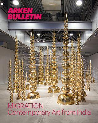 Migration: Contemporary Art from India  ARKEN Bulletin vol. 6. Redaktion: Christian Gether, Stine Høholt og Camma Juel Jepsen. Ishøj:  ARKEN Museum of Modern Art, 2013. 96 sider.