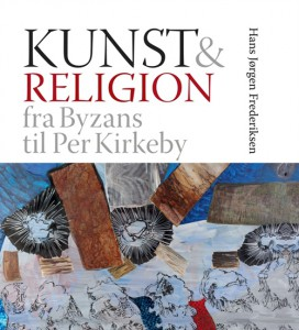 Hans Jørgen Frederiksen, Kunst & religion – fra Byzans til Per Kirkeby  Aarhus: Aarhus Universitetsforlag, 2013. 149 sider.