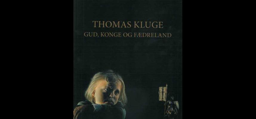 Anmeldelse af Thomas Kluge. Gud, Konge og Fædreland