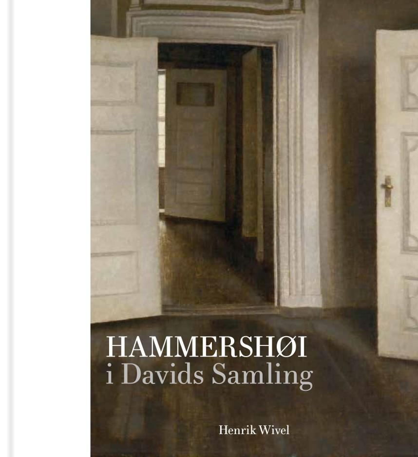 Henrik Wivel, Hammershøi i Davids Samling Forlagsredaktion: Hanne Rask og Sidsel Kjærulf Rasmussen København: Davids Samling, 2017. 96 sider