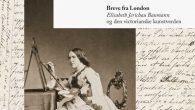 Anmeldelse af Breve fra London. Elisabeth Jerichau Baumann og den victorianske kunstverden