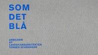 Anmeldelse af Som det blå. Arbejder af landskabsarkitekten Torben Schønherr.