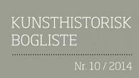 Det tiende nummer af Kunsthistorisk Bogliste er udkommet!